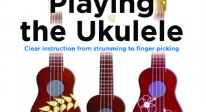 The Complete Idiot's Guide to Playing Ukulele by David Hodge